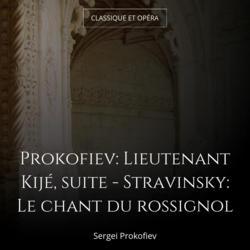 Prokofiev: Lieutenant Kijé, suite - Stravinsky: Le chant du rossignol