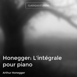 Honegger: L'intégrale pour piano