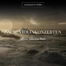 Bach: Violinkonzerten