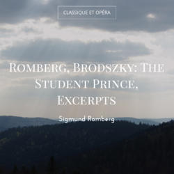 Romberg, Brodszky: The Student Prince, Excerpts