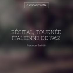 Récital, tournée italienne de 1962