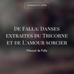 De Falla: Danses extraites du Tricorne et de L'amour sorcier