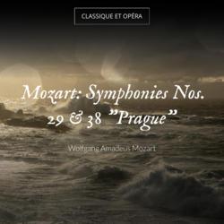 """Mozart: Symphonies Nos. 29 & 38 """"Prague"""""""