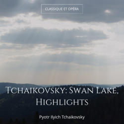 Tchaikovsky: Swan Lake, Highlights