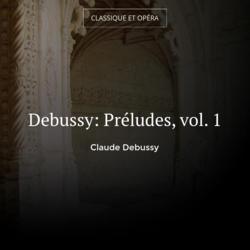 Debussy: Préludes, vol. 1