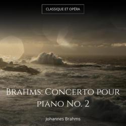 Brahms: Concerto pour piano No. 2