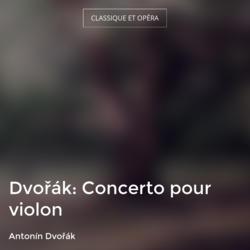 Dvořák: Concerto pour violon