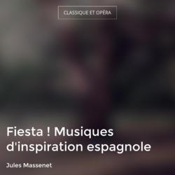 Fiesta ! Musiques d'inspiration espagnole
