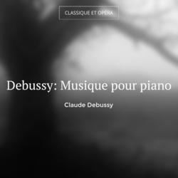 Debussy: Musique pour piano