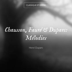 Chausson, Fauré & Duparc: Mélodies