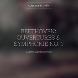Beethoven: Ouvertures & Symphonie No. 1