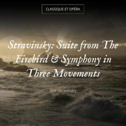 Stravinsky: Suite from The Firebird & Symphony in Three Movements
