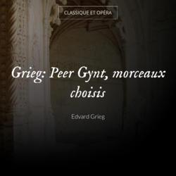 Grieg: Peer Gynt, morceaux choisis