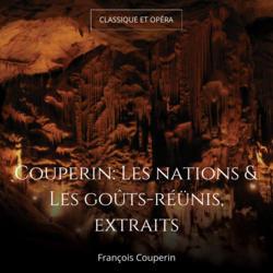 Couperin: Les nations & Les goûts-réünis, extraits