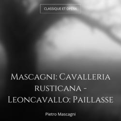 Mascagni: Cavalleria rusticana - Leoncavallo: Paillasse