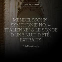 """Mendelssohn: Symphonie No. 4 """"Italienne"""" & Le songe d'une nuit d'été, extraits"""