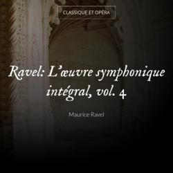 Ravel: L'œuvre symphonique intégral, vol. 4