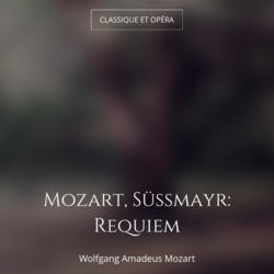 Mozart, Süssmayr: Requiem