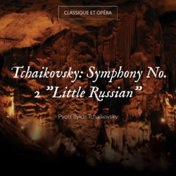 "Tchaikovsky: Symphony No. 2 ""Little Russian"""