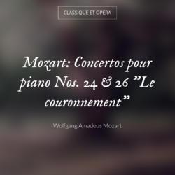 "Mozart: Concertos pour piano Nos. 24 & 26 ""Le couronnement"""