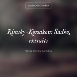 Rimsky-Korsakov: Sadko, extraits