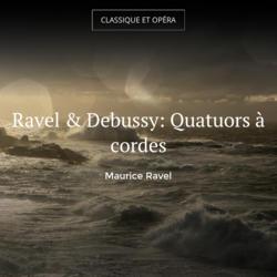 Ravel & Debussy: Quatuors à cordes