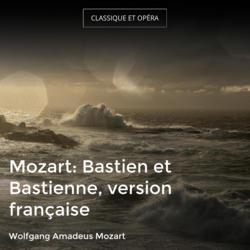 Mozart: Bastien et Bastienne, version française