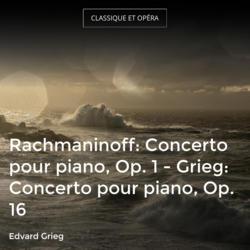 Rachmaninoff: Concerto pour piano, Op. 1 - Grieg: Concerto pour piano, Op. 16
