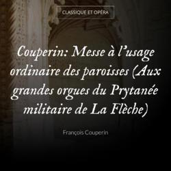 Couperin: Messe à l'usage ordinaire des paroisses (Aux grandes orgues du Prytanée militaire de La Flèche)
