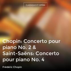 Chopin: Concerto pour piano No. 2 & Saint-Saëns: Concerto pour piano No. 4