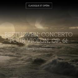 Beethoven: Concerto pour violon, Op. 61