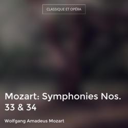 Mozart: Symphonies Nos. 33 & 34