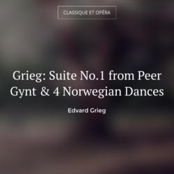 Grieg: Suite No.1 from Peer Gynt & 4 Norwegian Dances