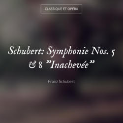 "Schubert: Symphonie Nos. 5 & 8 ""Inachevée"""