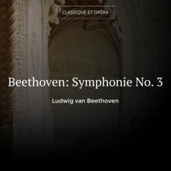 Beethoven: Symphonie No. 3