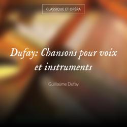 Dufay: Chansons pour voix et instruments
