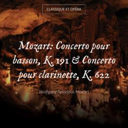Mozart: Concerto pour basson, K. 191 & Concerto pour clarinette, K. 622