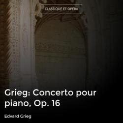 Grieg: Concerto pour piano, Op. 16