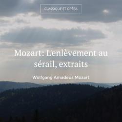 Mozart: L'enlèvement au sérail, extraits