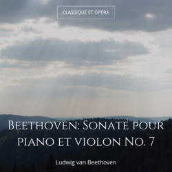 Beethoven: Sonate pour piano et violon No. 7