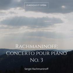 Rachmaninoff: Concerto pour piano No. 3