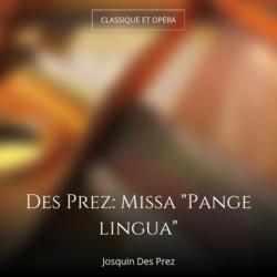 """Des Prez: Missa """"Pange lingua"""""""