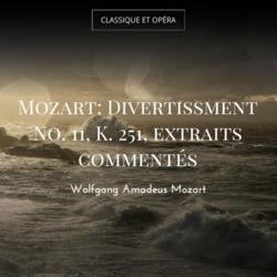 Mozart: Divertissment No. 11, K. 251, extraits commentés