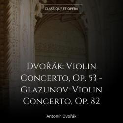 Dvořák: Violin Concerto, Op. 53 - Glazunov: Violin Concerto, Op. 82