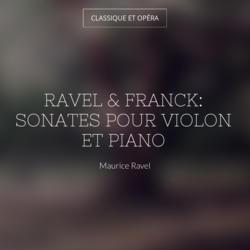 Ravel & Franck: Sonates pour violon et piano