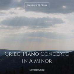 Grieg: Piano Concerto in A Minor