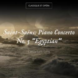 """Saint-Saëns: Piano Concerto No. 5 """"Egyptian"""""""