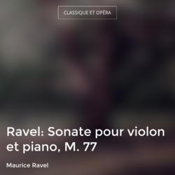 Ravel: Sonate pour violon et piano, M. 77