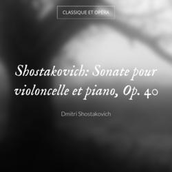 Shostakovich: Sonate pour violoncelle et piano, Op. 40