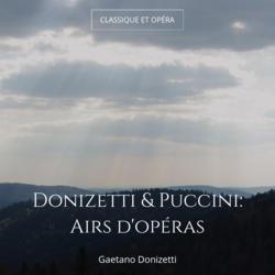 Donizetti & Puccini: Airs d'opéras